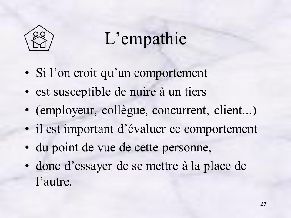 L'empathie Si l'on croit qu'un comportement