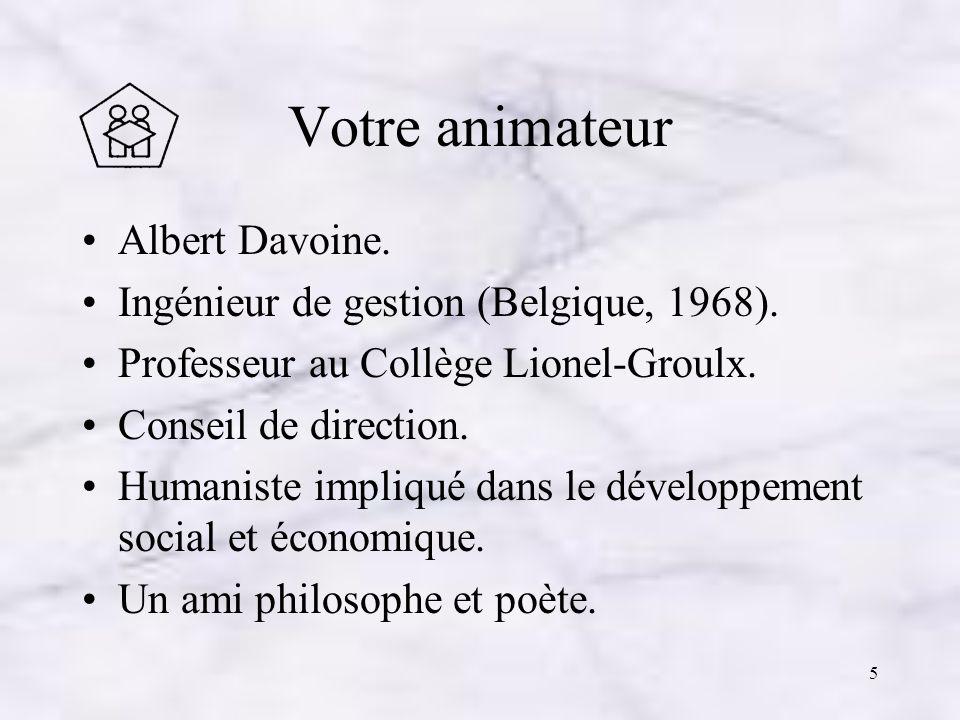 Votre animateur Albert Davoine. Ingénieur de gestion (Belgique, 1968).