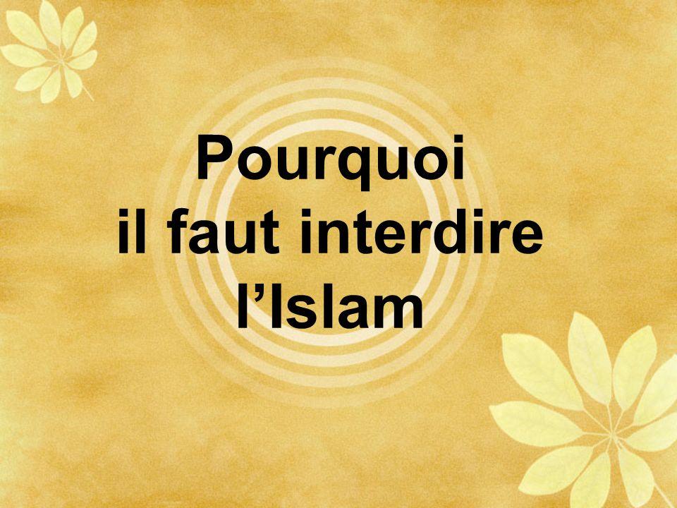 Pourquoi il faut interdire l'Islam