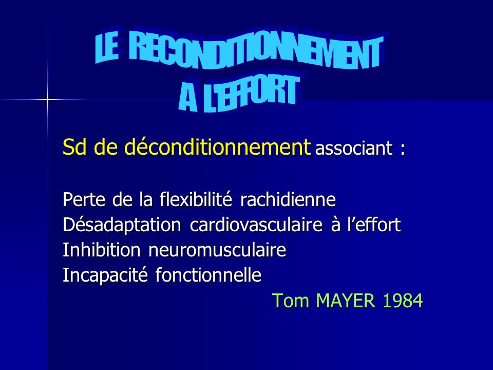 LE RECONDITIONNEMENT A L EFFORT Sd de déconditionnement associant :