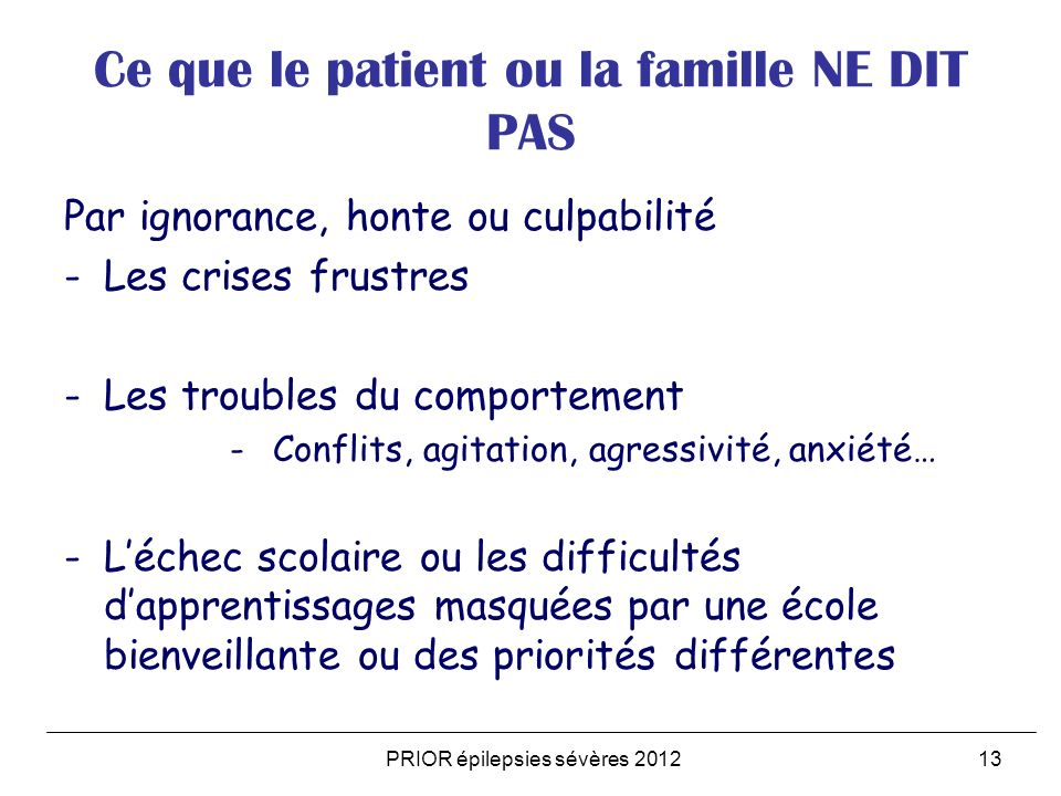 Ce que le patient ou la famille NE DIT PAS