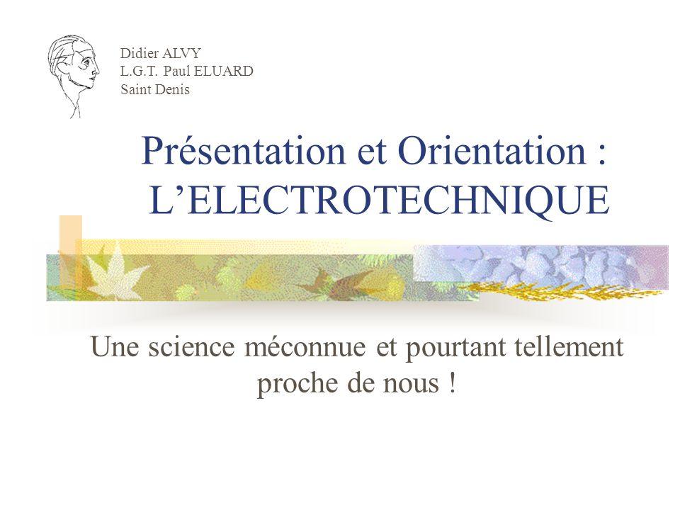 Présentation et Orientation : L'ELECTROTECHNIQUE