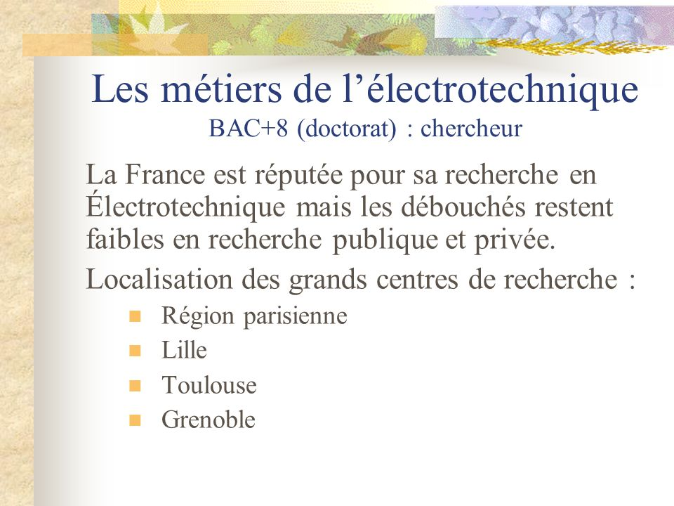 Les métiers de l'électrotechnique BAC+8 (doctorat) : chercheur