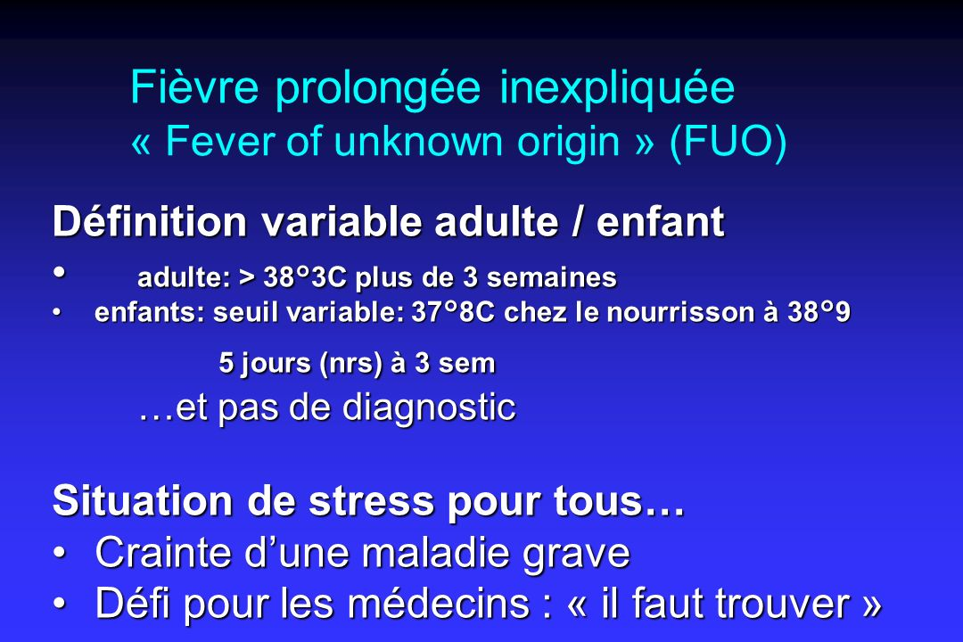 Fièvre prolongée inexpliquée « Fever of unknown origin » (FUO)