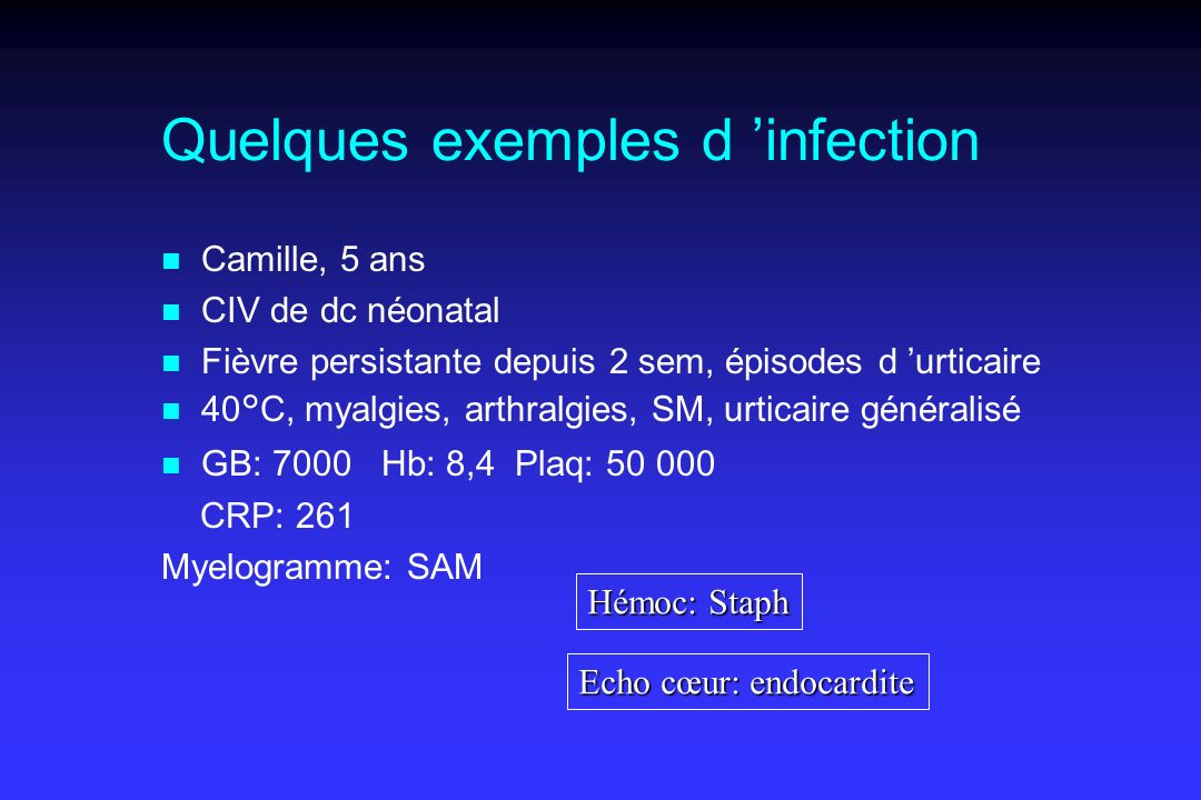 Quelques exemples d 'infection