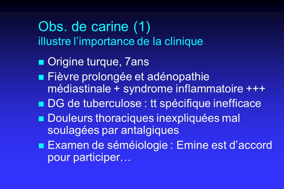 Obs. de carine (1) illustre l'importance de la clinique