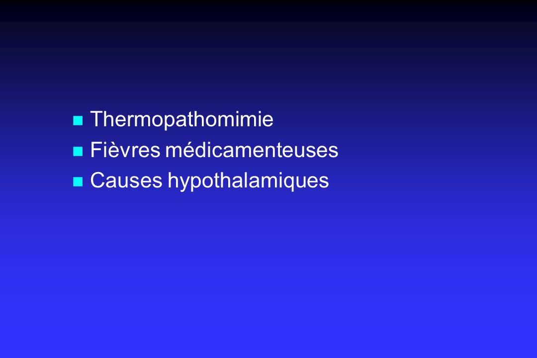 Thermopathomimie Fièvres médicamenteuses Causes hypothalamiques