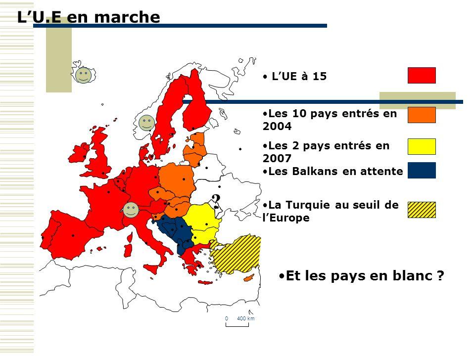 L'U.E en marche Et les pays en blanc L'UE à 15