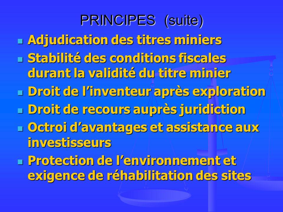 PRINCIPES (suite) Adjudication des titres miniers