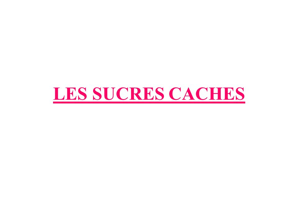 LES SUCRES CACHES