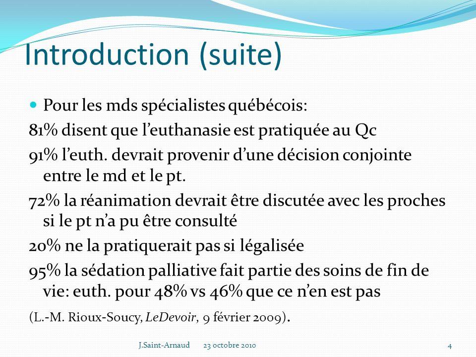 Introduction (suite) Pour les mds spécialistes québécois: