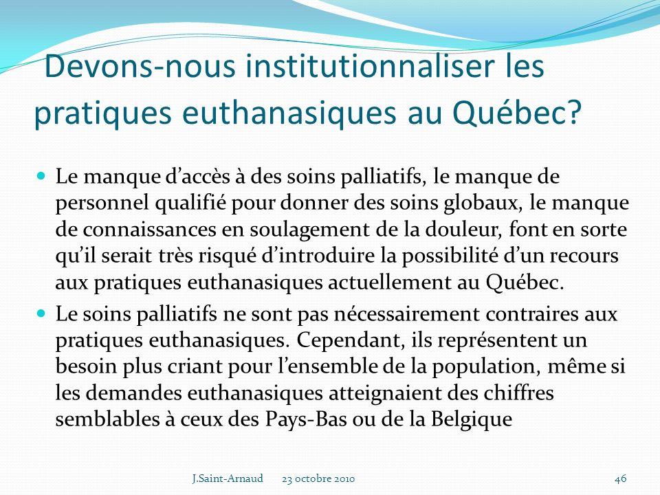 Devons-nous institutionnaliser les pratiques euthanasiques au Québec