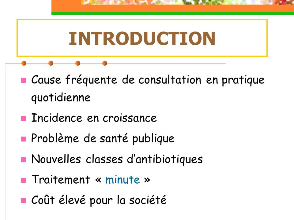 INTRODUCTION Cause fréquente de consultation en pratique quotidienne