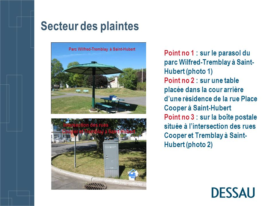 Secteur des plaintes Parc Wilfred-Tremblay à Saint-Hubert. Point no 1 : sur le parasol du parc Wilfred-Tremblay à Saint-Hubert (photo 1)
