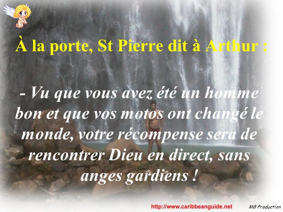 À la porte, St Pierre dit à Arthur :