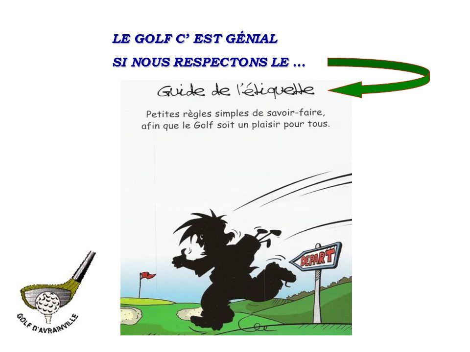 LE GOLF C' EST GÉNIAL SI NOUS RESPECTONS LE …