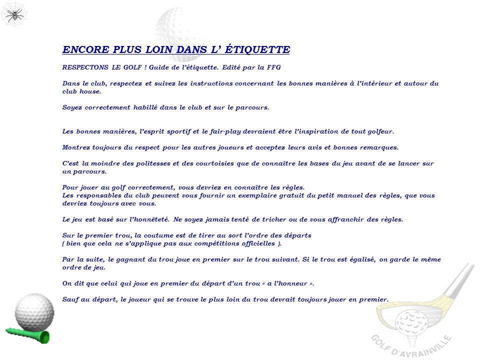 ENCORE PLUS LOIN DANS L' ÉTIQUETTE RESPECTONS LE GOLF