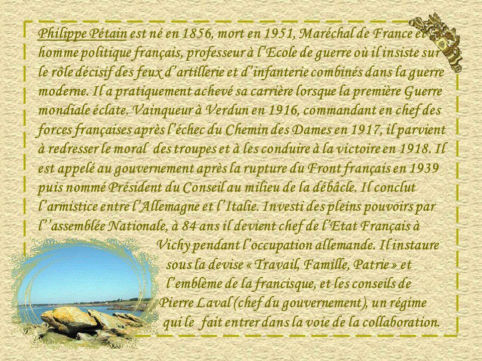 Philippe Pétain est né en 1856, mort en 1951, Maréchal de France et homme politique français, professeur à l'Ecole de guerre où il insiste sur le rôle décisif des feux d'artillerie et d'infanterie combinés dans la guerre moderne.