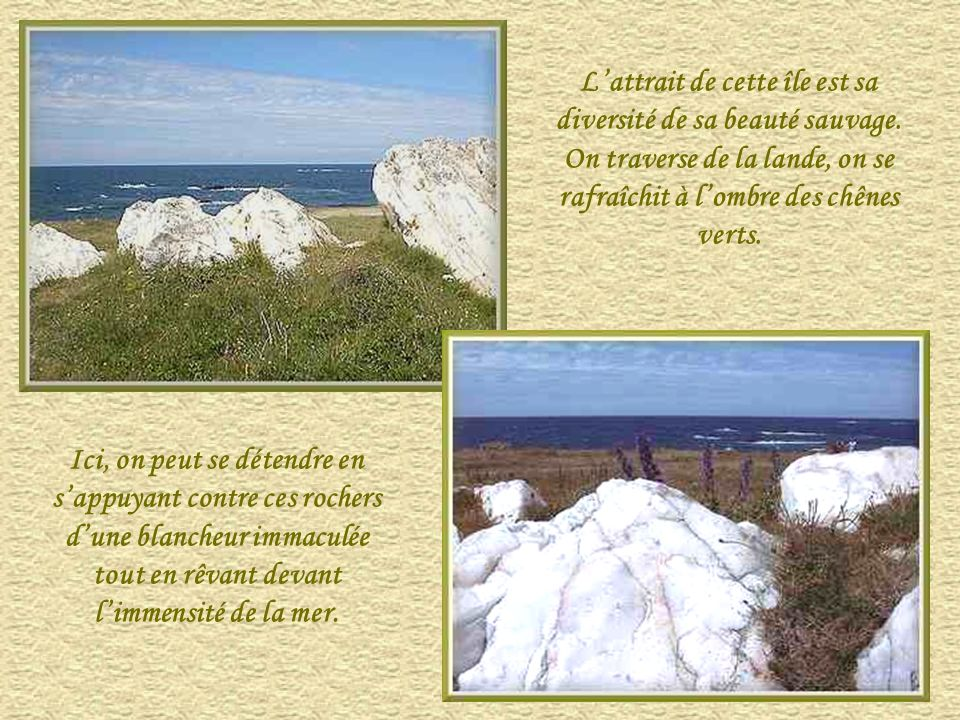 L'attrait de cette île est sa diversité de sa beauté sauvage.