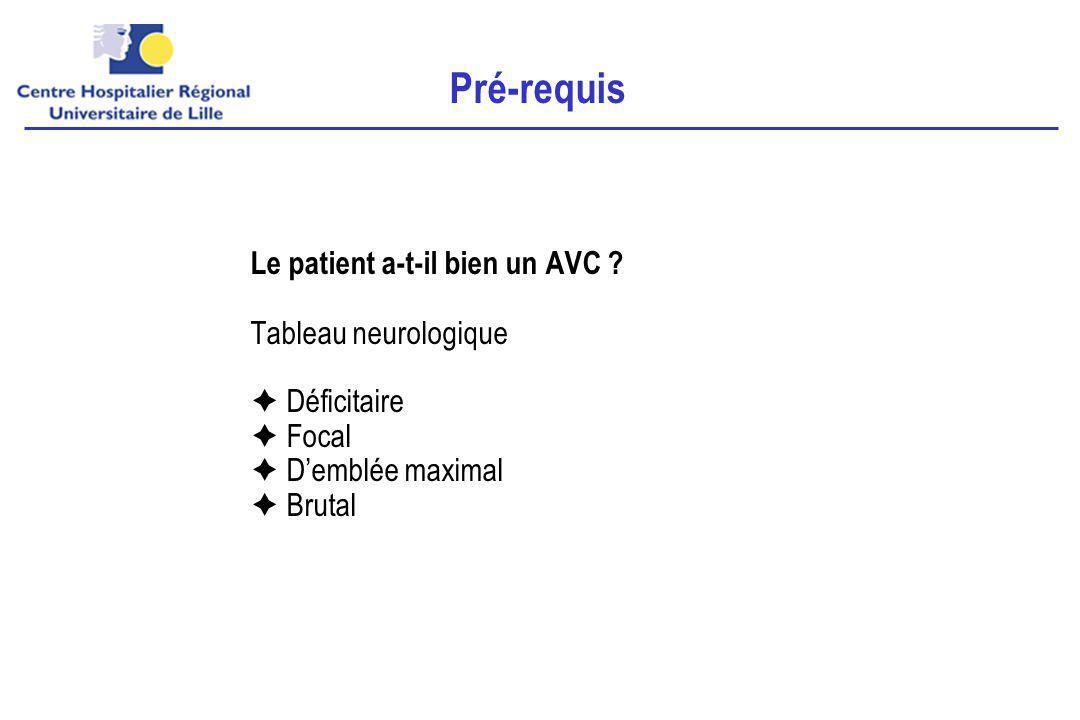 Pré-requis Le patient a-t-il bien un AVC .