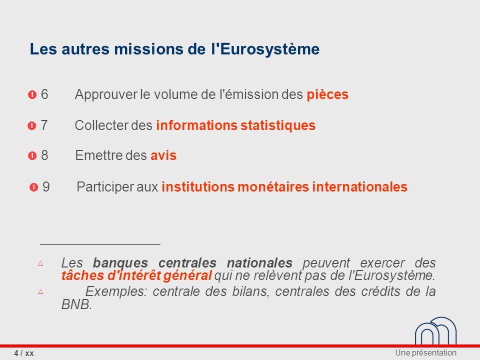 Les autres missions de l Eurosystème