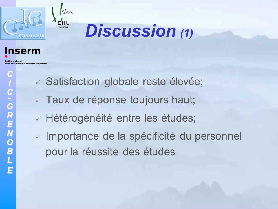 Discussion (1) Satisfaction globale reste élevée;