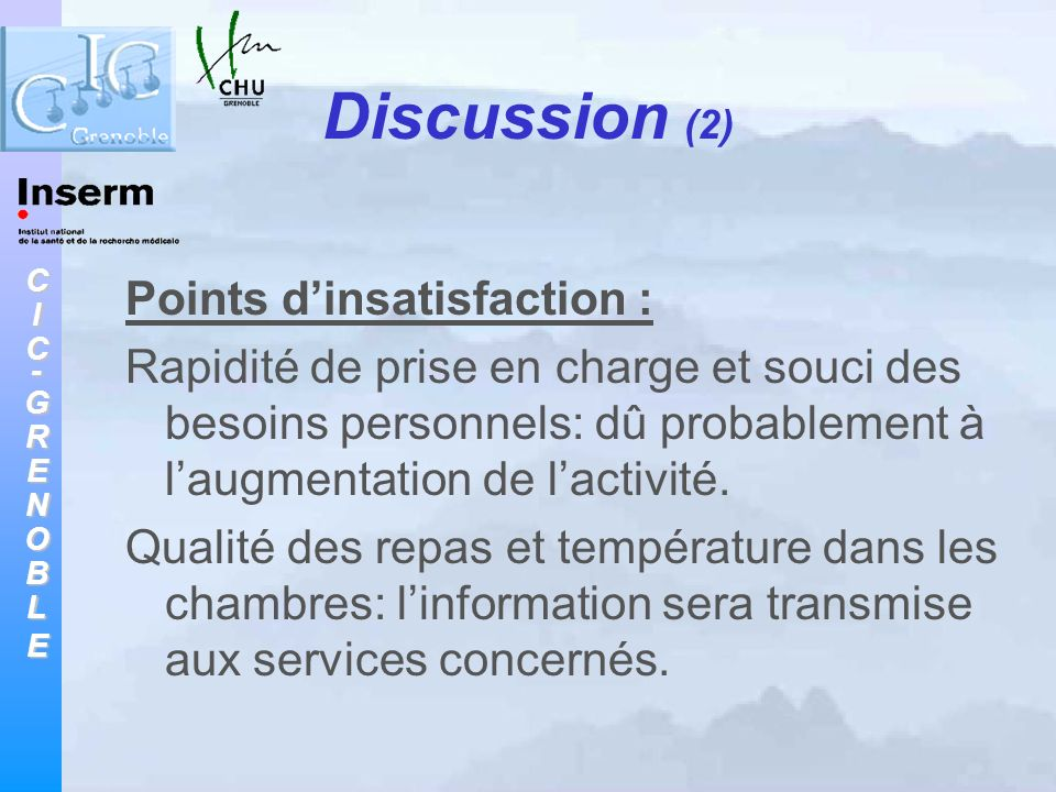 Discussion (2) Points d'insatisfaction :