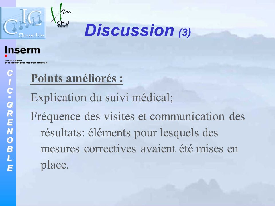 Discussion (3) Points améliorés : Explication du suivi médical;