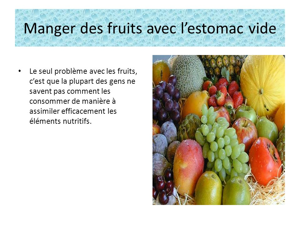 manger des fruits avec l estomac vide ppt t l charger. Black Bedroom Furniture Sets. Home Design Ideas