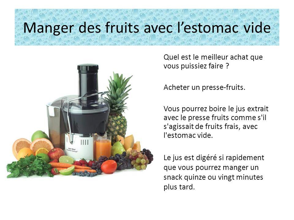 Manger des fruits avec l'estomac vide