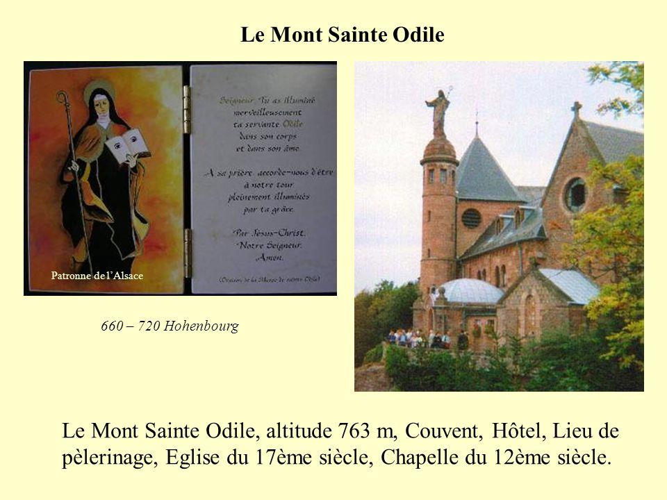 Le Mont Sainte Odile Patronne de l'Alsace. 660 – 720 Hohenbourg.