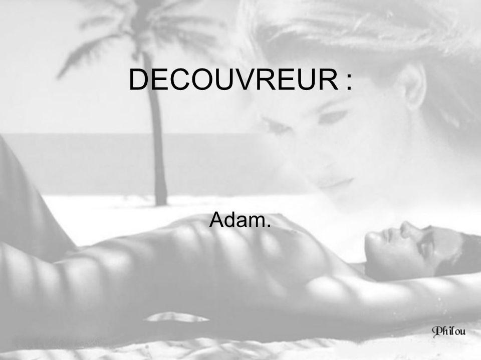 DECOUVREUR : Adam.