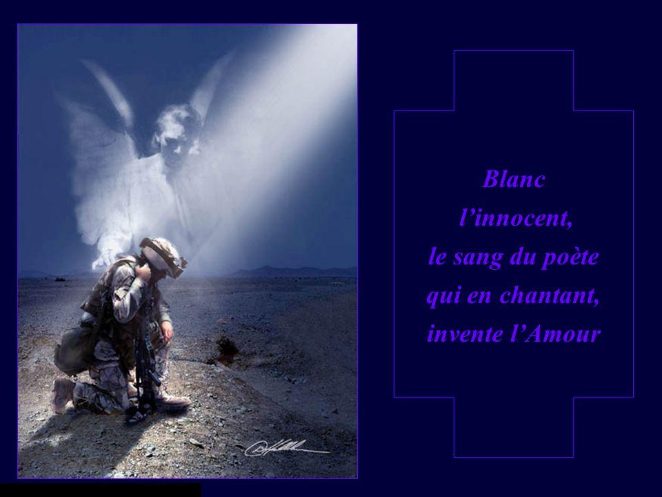 Blanc l'innocent, le sang du poète qui en chantant, invente l'Amour