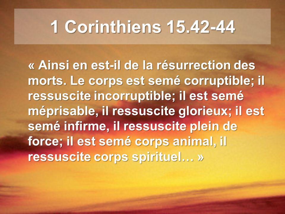 1 Corinthiens 15.42-44