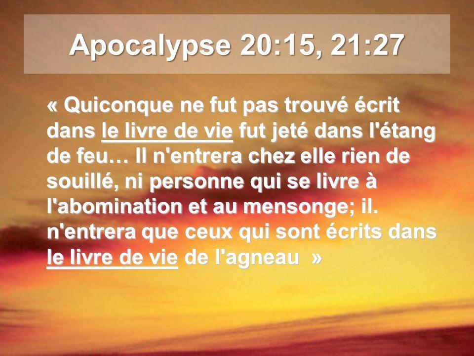 Apocalypse 20:15, 21:27