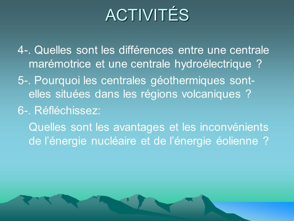ACTIVITÉS 4-. Quelles sont les différences entre une centrale marémotrice et une centrale hydroélectrique