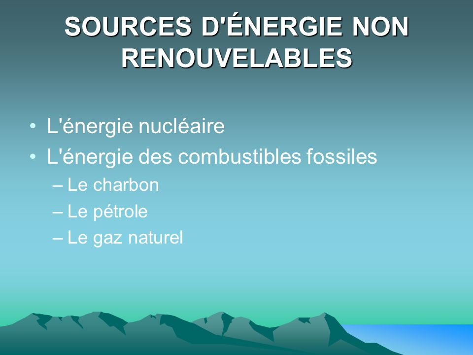 SOURCES D ÉNERGIE NON RENOUVELABLES