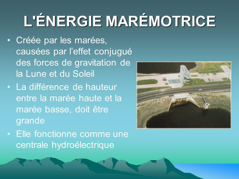 L ÉNERGIE MARÉMOTRICE Créée par les marées, causées par l'effet conjugué des forces de gravitation de la Lune et du Soleil.