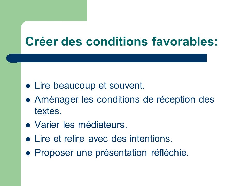Créer des conditions favorables: