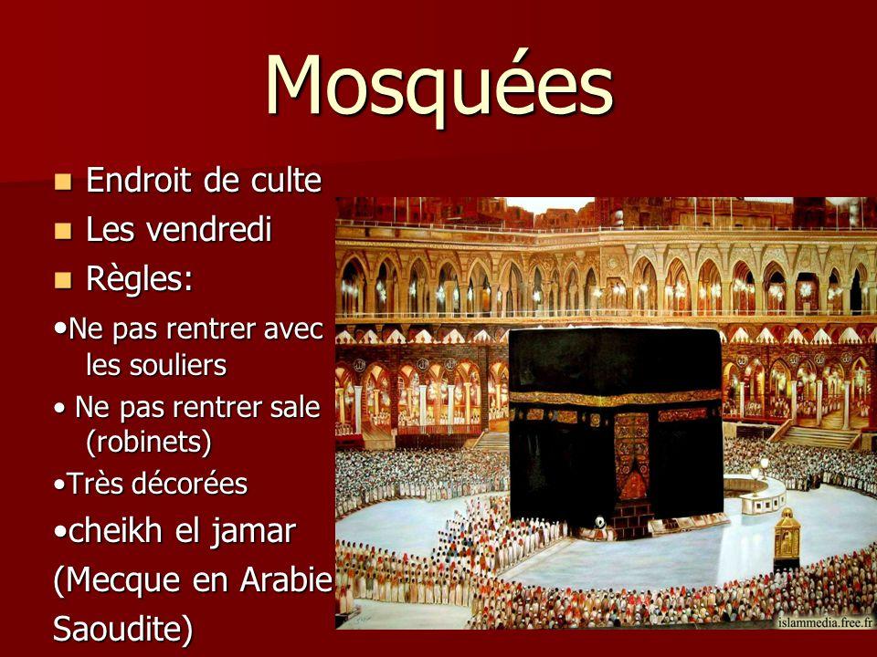 Mosquées Endroit de culte Les vendredi Règles: