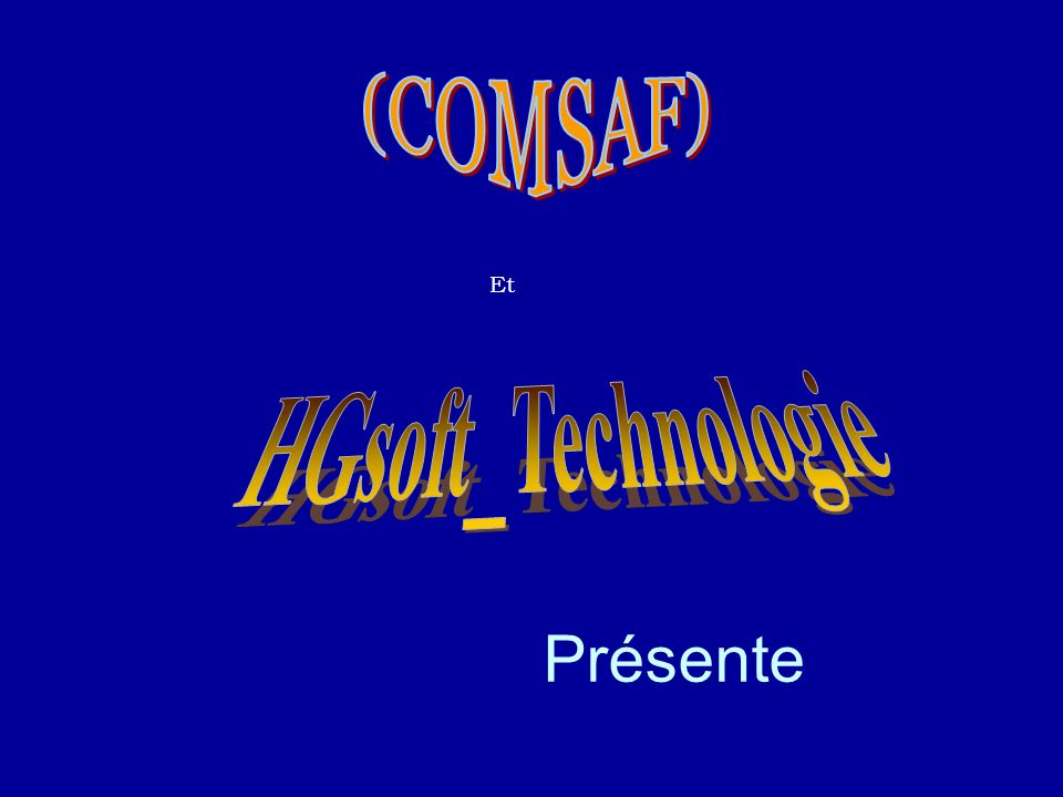 (COMSAF) Et HGsoft_Technologie Présente