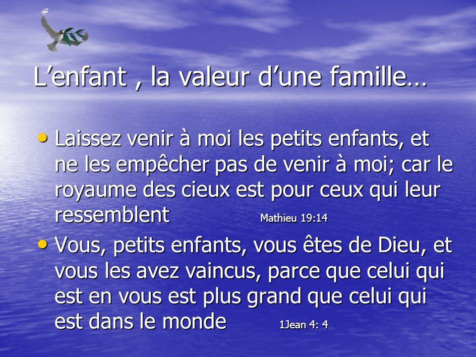 L'enfant , la valeur d'une famille…
