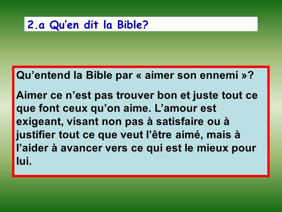 2.a Qu'en dit la Bible Qu'entend la Bible par « aimer son ennemi »