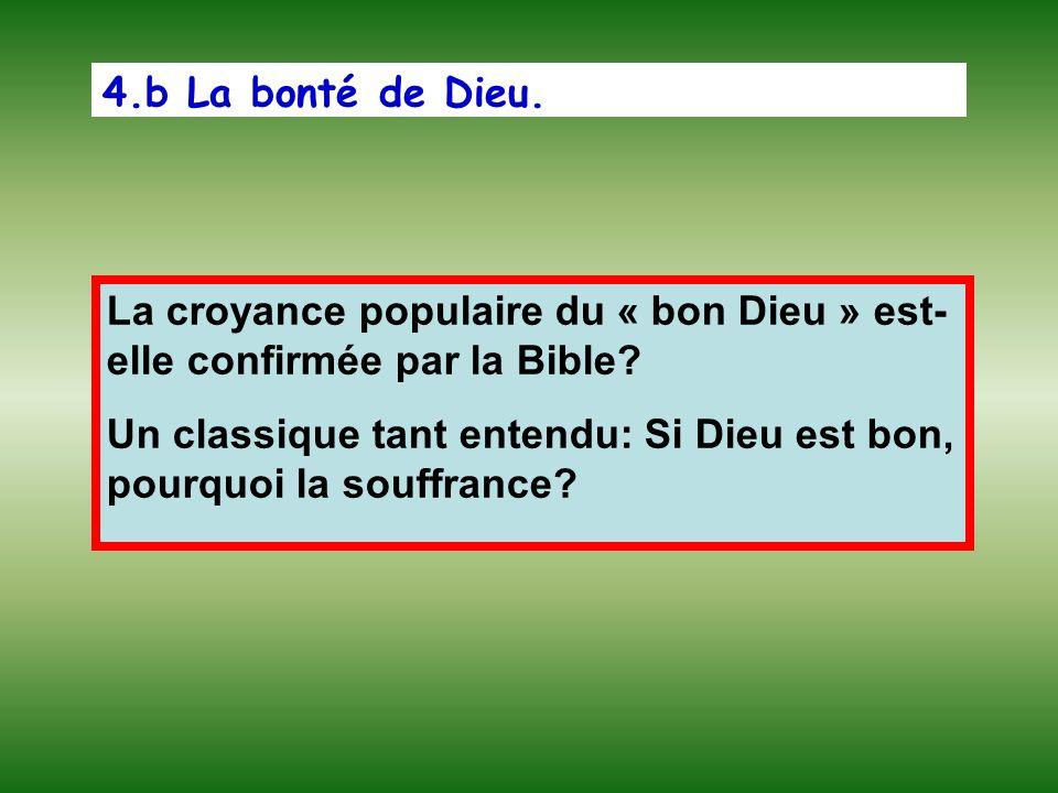 4.b La bonté de Dieu. La croyance populaire du « bon Dieu » est-elle confirmée par la Bible