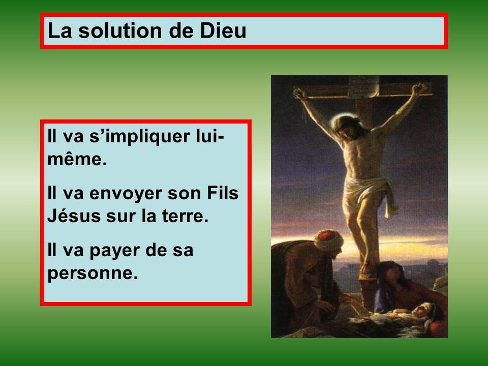 La solution de Dieu Il va s'impliquer lui-même.