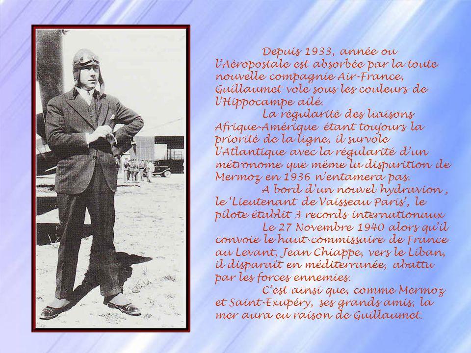 Depuis 1933, année ou l'Aéropostale est absorbée par la toute nouvelle compagnie Air-France, Guillaumet vole sous les couleurs de l'Hippocampe ailé.