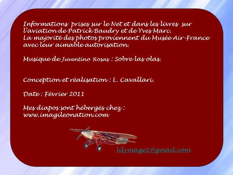 Informations prises sur le Net et dans les livres sur l'aviation de Patrick Baudry et de Yves Marc.
