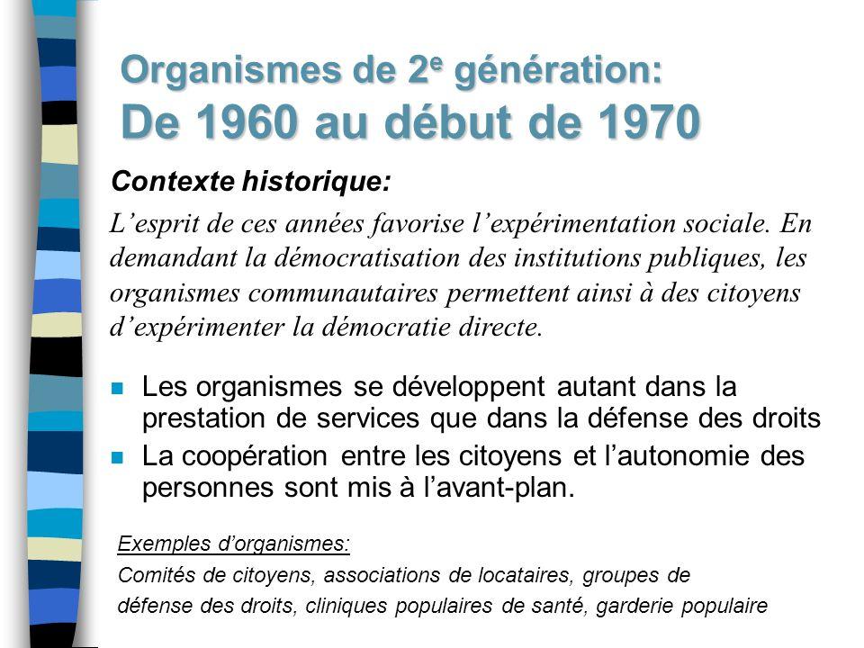 Organismes de 2e génération: De 1960 au début de 1970
