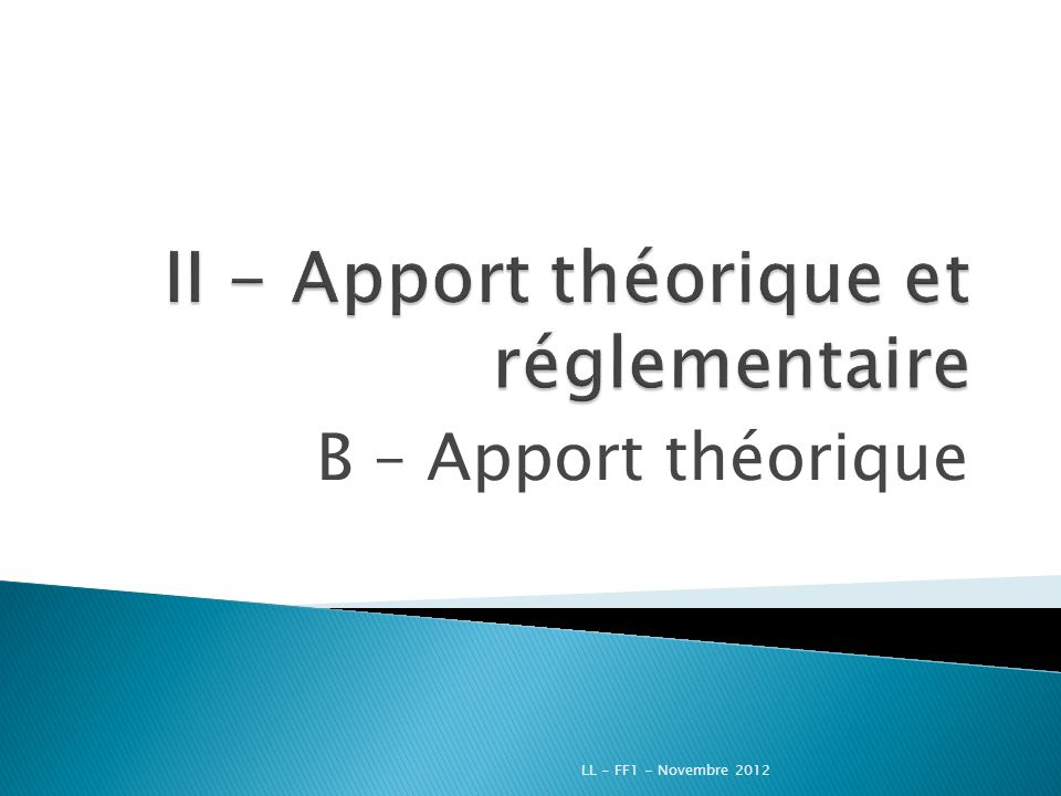 II - Apport théorique et réglementaire