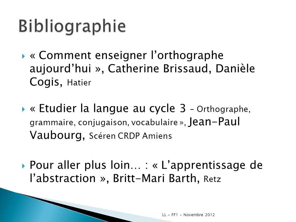 Bibliographie « Comment enseigner l'orthographe aujourd'hui », Catherine Brissaud, Danièle Cogis, Hatier.